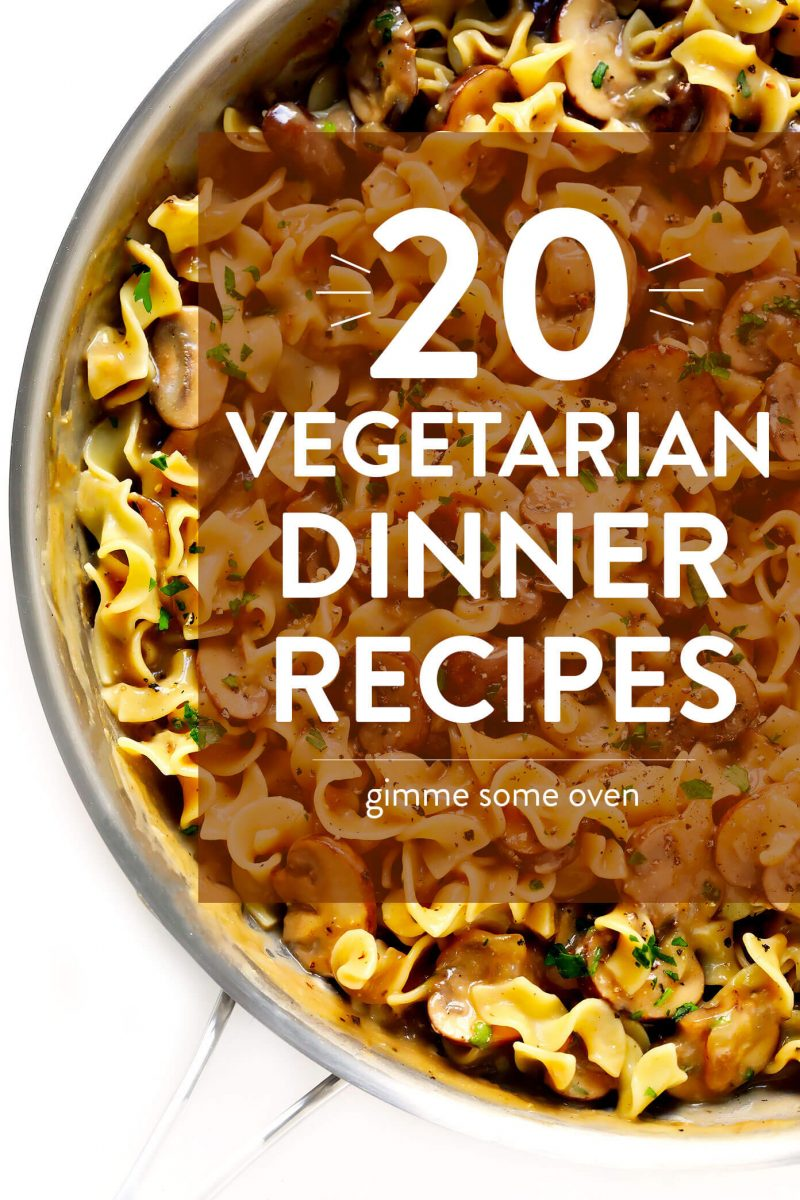 20 Vegetarian Dinner Recipes That Everyone Will LOVE!   Gimme Some ...