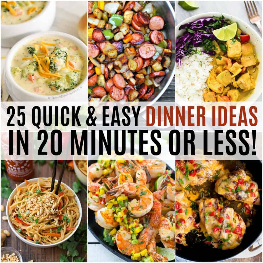 25 Quick and Easy Dinner Ideas in 20 Minutes or Less! ⋆ Real ...