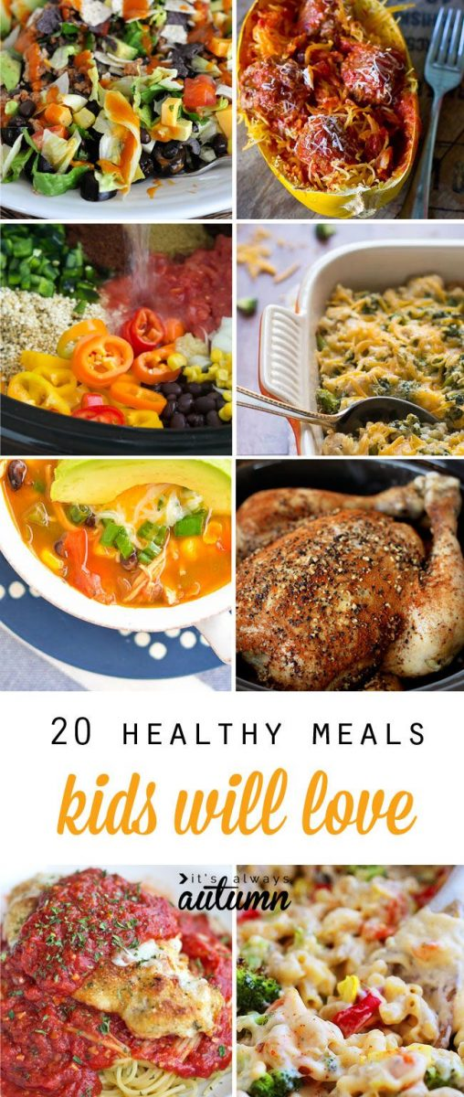 20 healthy easy recipes your kids will actually want to eat ...