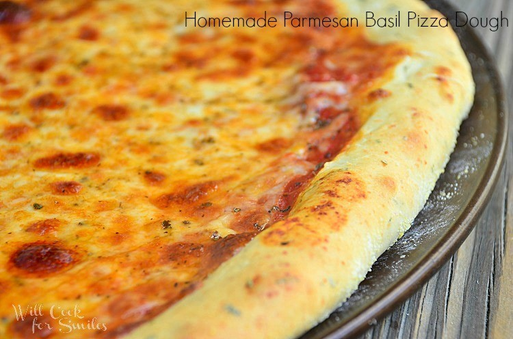 Homemade Parmesan Basil Pizza Dough - Will Cook For Smiles