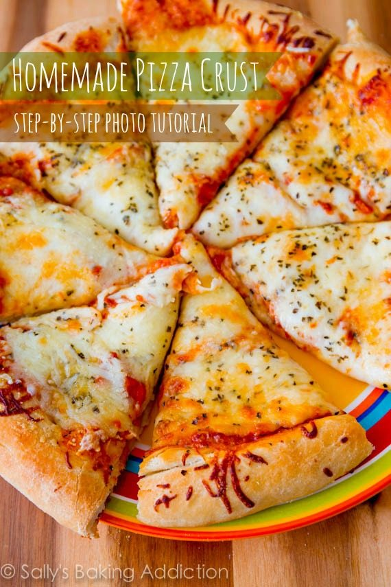 Homemade Pizza Crust Recipe. | Sally