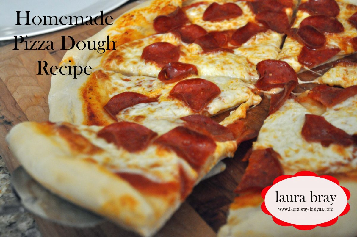 Homemade Pizza Dough Recipe - Laura K. Bray Designs