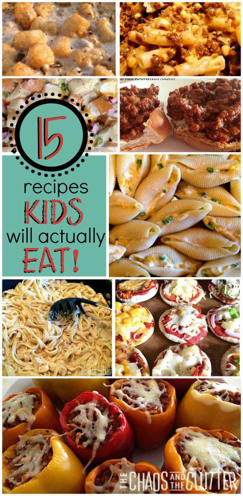15 Recipes Kids Will Actually Eat