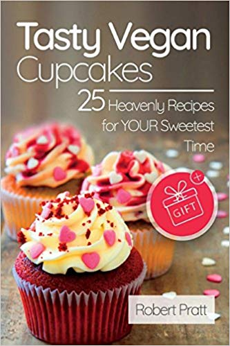 Tasty Vegan Cupcakes: 25 Heavenly Recipes for Your Sweetest Time ...
