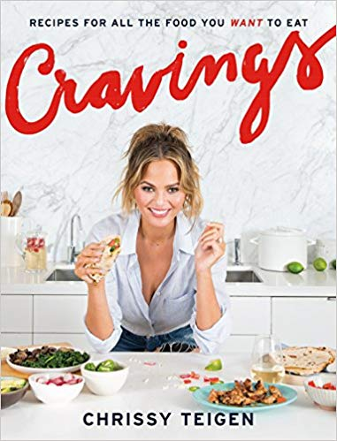 Cravings: Recipes for All the Food You Want to Eat: Chrissy Teigen ...