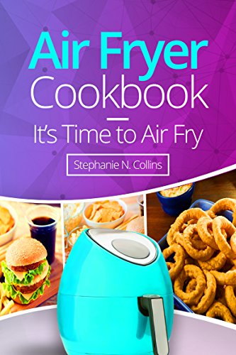 Air Fryer Cookbook: It