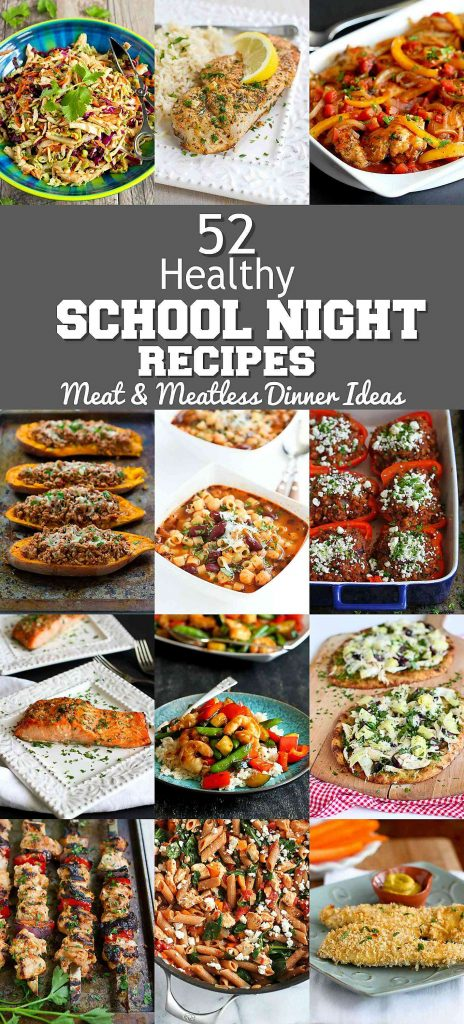 52 Healthy School Night Recipes - Meat and Meatless Dinner Ideas