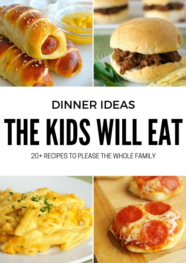 20+ Dinner Ideas Even the Kids Will Love
