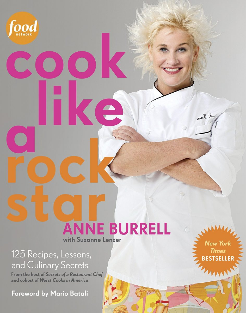 Cook Like a Rock Star: 125 Recipes, Lessons, and Culinary Secrets ...