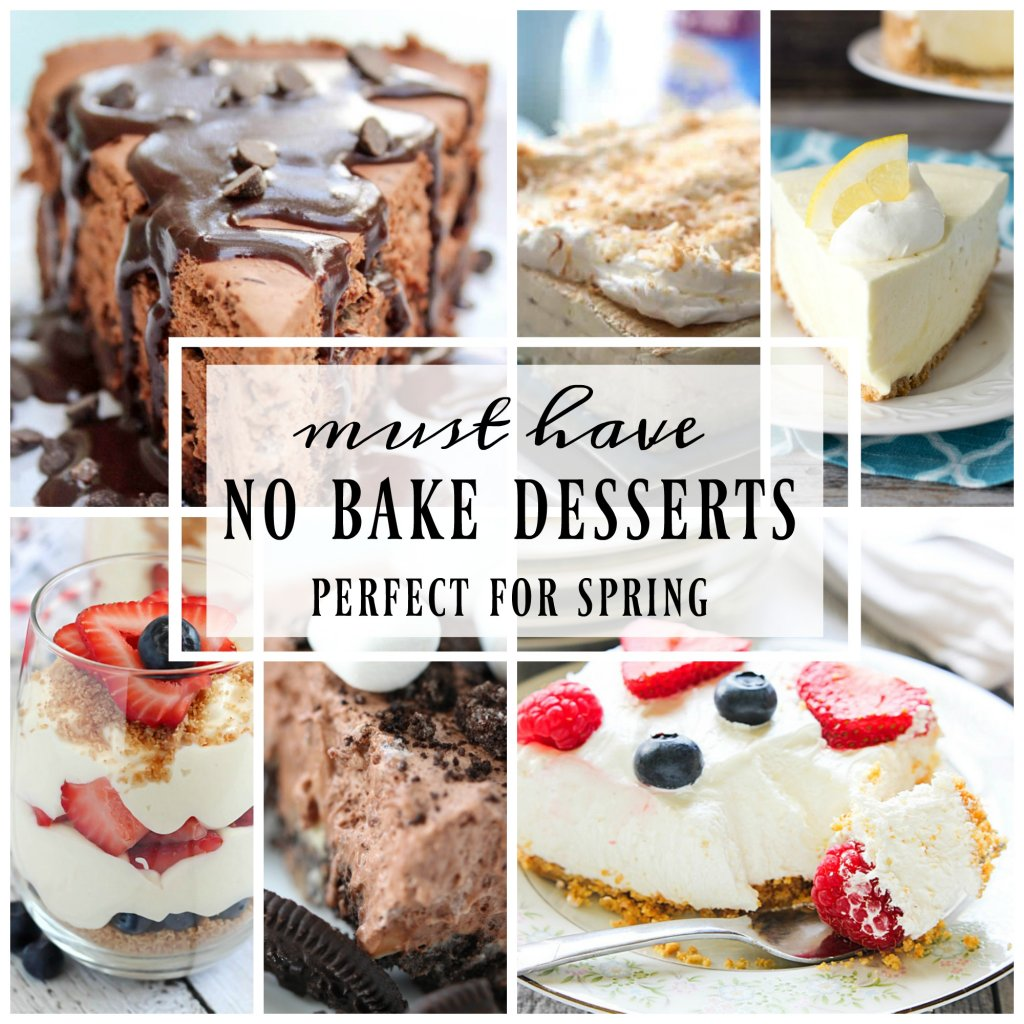 Must Have No Bake Dessert Recipes - Dinners, Dishes, and Desserts