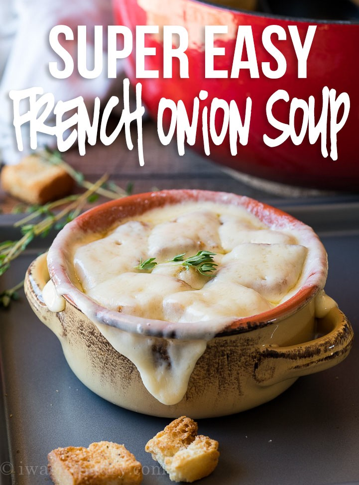 Easy French Onion Soup Recipe | I Wash You Dry