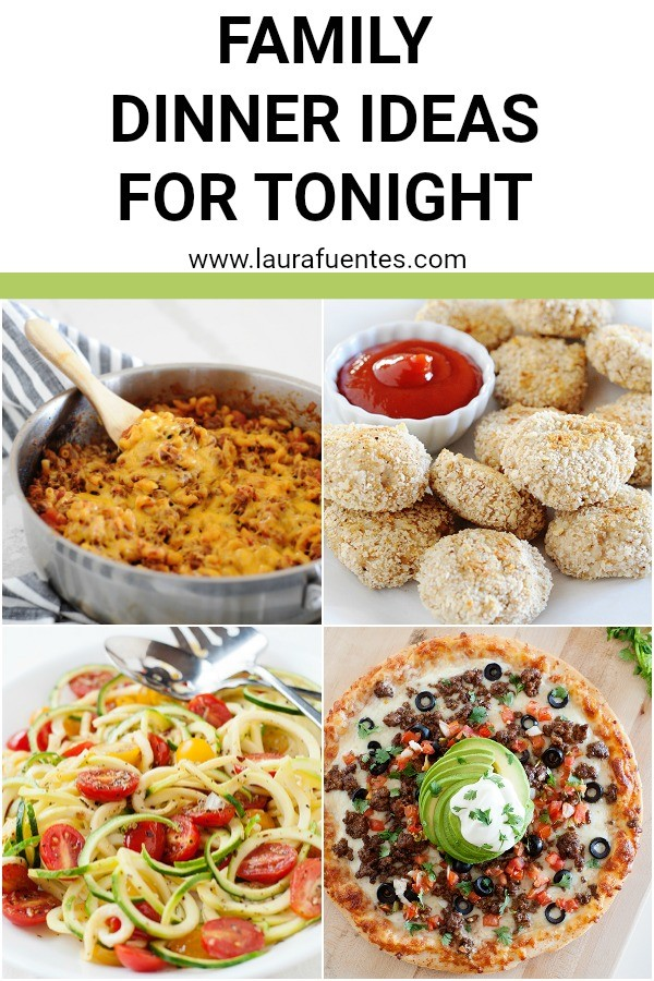 The Best Family Dinner Ideas For Tonight | Laura Fuentes