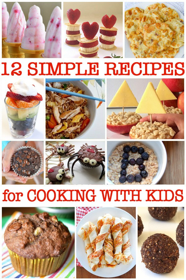 Simple Cooking for Kids: 12 Delicious (and Easy!) Recipes to Try