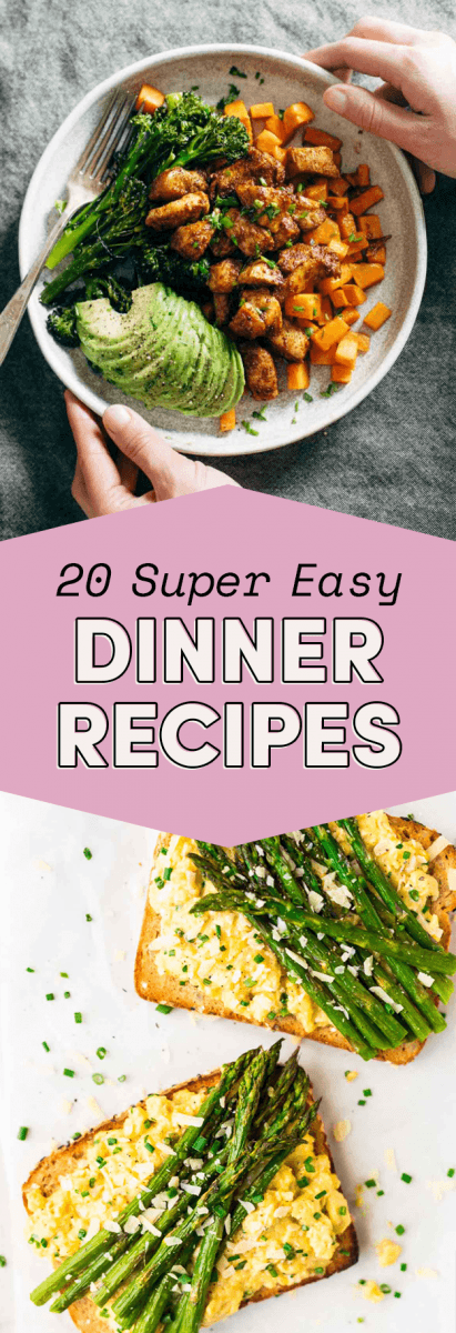20 Easy Dinner Ideas For When You