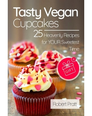 Amazing Savings on Tasty Vegan Cupcakes: 25 Heavenly Recipes for ...