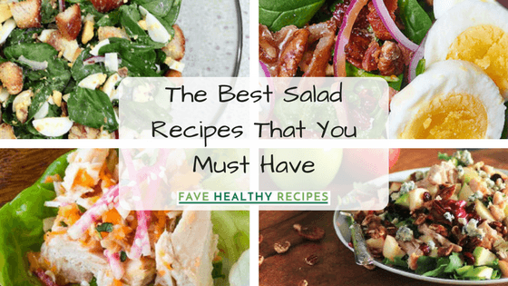 19 of the Best Salad Recipes That You Must Have ...