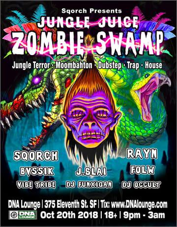Jungle Juice: Zombie Swamp at DNA Lounge - Saturday, Oct 20 ...