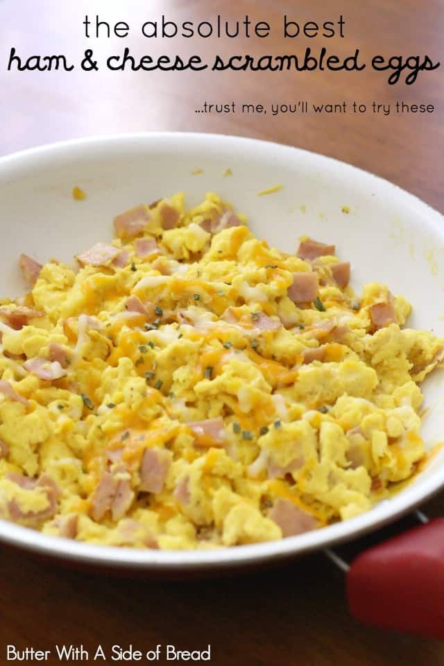 The Best Ham & Cheese Scrambled Eggs - Butter With A Side of Bread ...