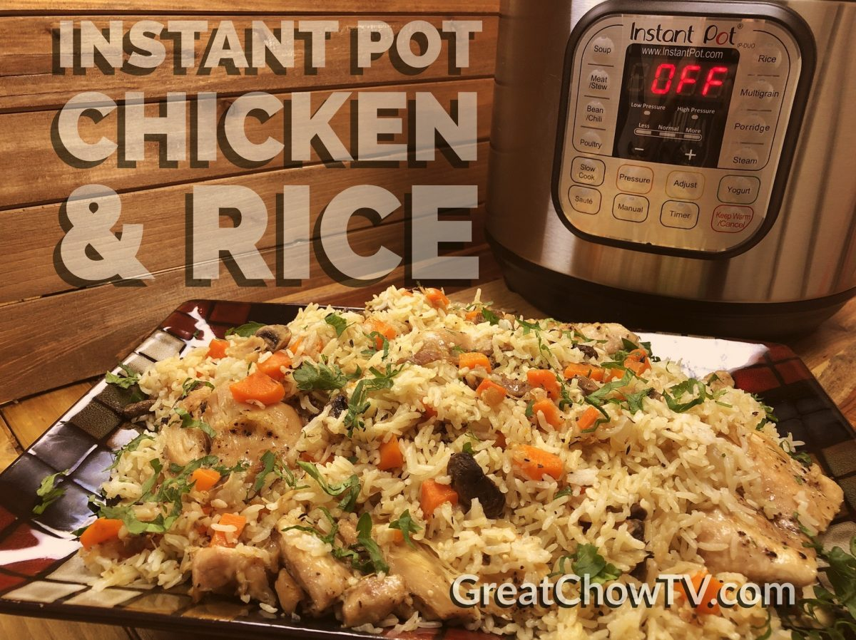 Instant Pot Chicken and Rice - Great Chow TV