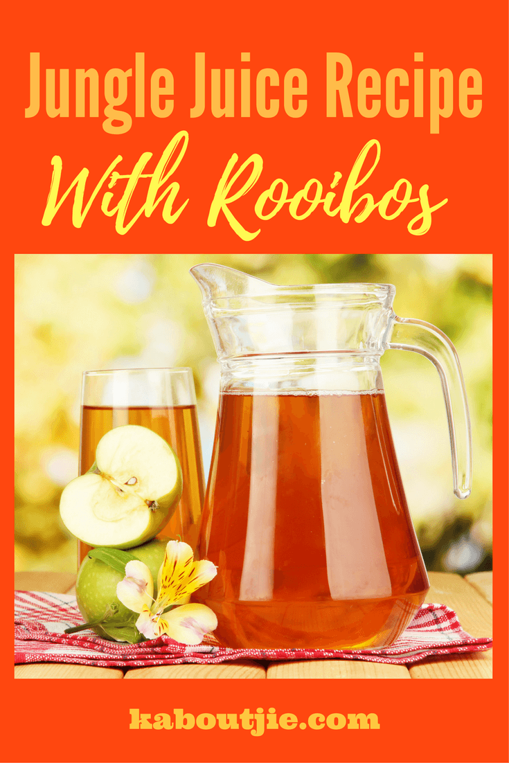 Jungle Juice Recipe With Rooibos | Kaboutjie