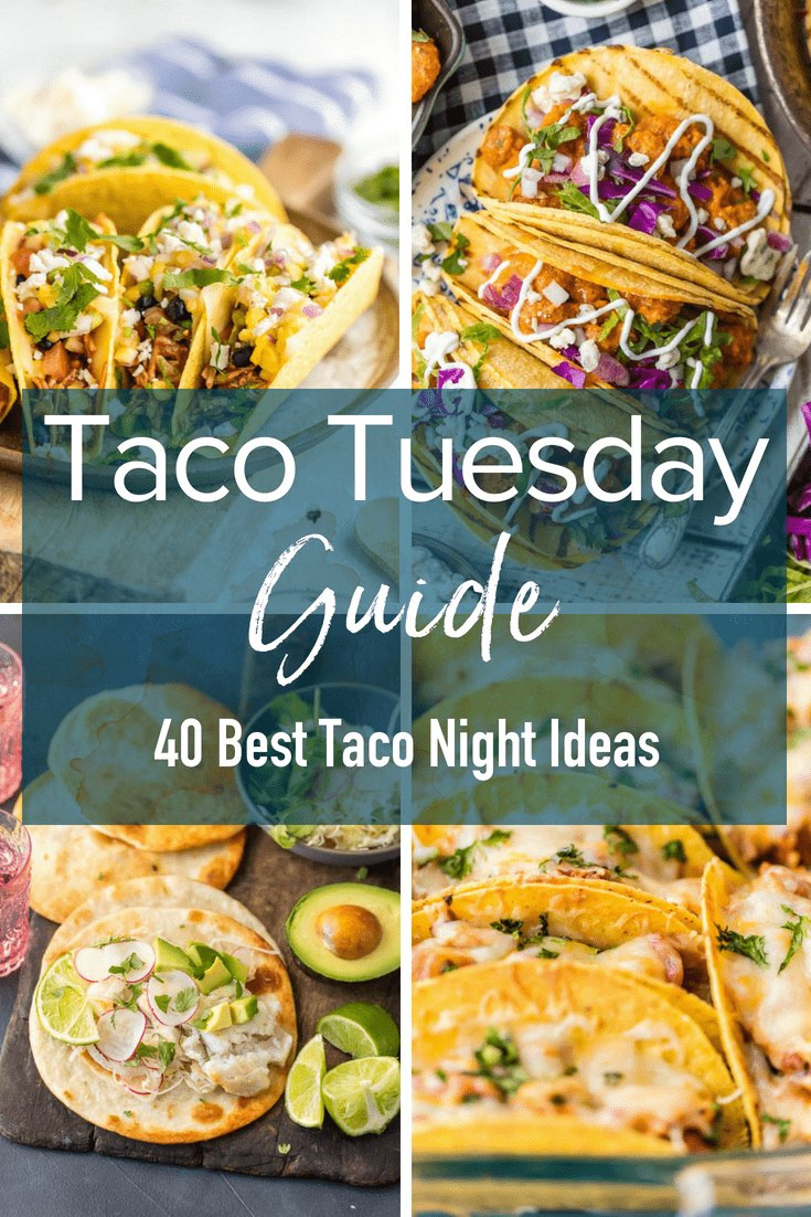 40 Best Taco Night Ideas (Guide to Taco Tuesday) - The Cookie Rookie®