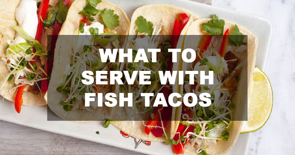 Your Delicious Side Dishes For Every Fish Taco! - FamilyNano