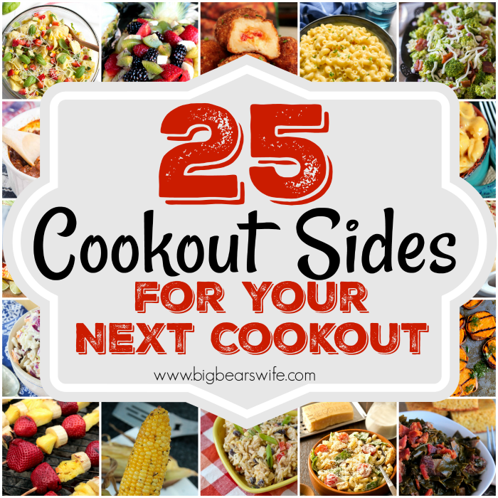 25 Scrumptious Cookout Sides for your next cookout - Big Bear