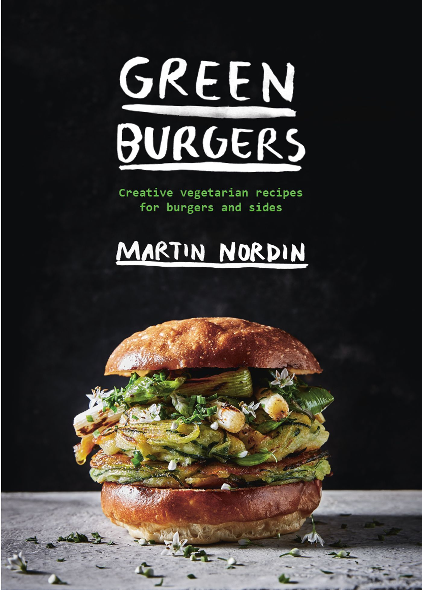 Green Burgers: Creative Vegetarian Recipes for Burgers and Sides ...