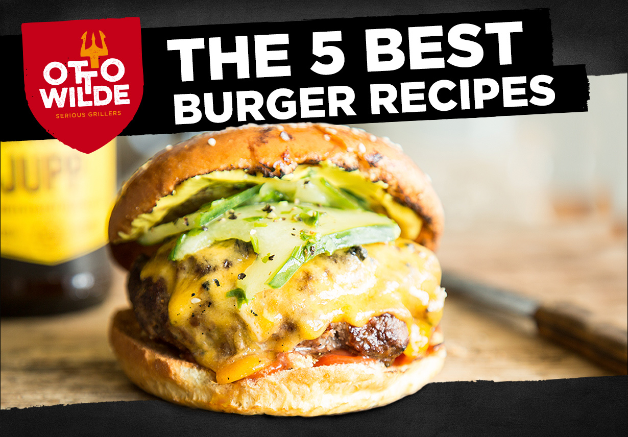 The 5 Best Burgers from the Grill - Otto Wilde Grillers know ...