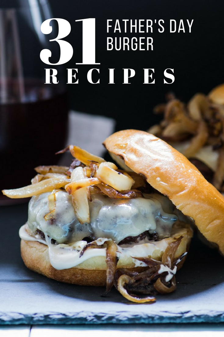 Best Burger Recipes Ever for Father's Day   Cooking On The ...